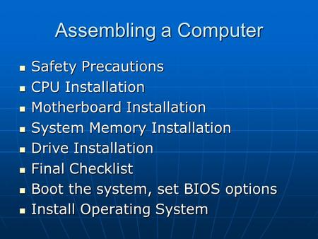 Assembling a Computer Safety Precautions CPU Installation