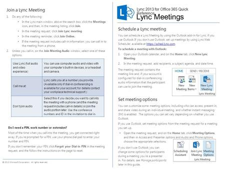 © 2012 Microsoft Corporation. All rights reserved. Schedule a Lync meeting You can schedule a Lync Meeting by using the Outlook add-in for Lync, if you.
