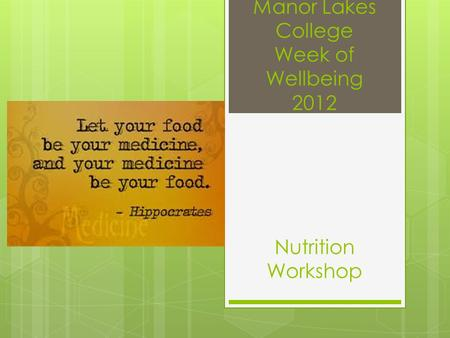 Manor Lakes College Week of Wellbeing 2012 Nutrition Workshop.