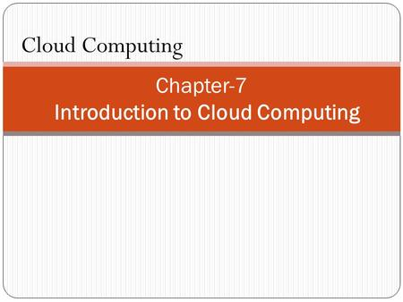 Chapter-7 Introduction to Cloud Computing Cloud Computing.