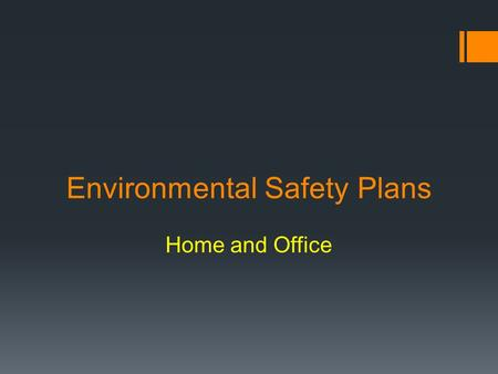 Environmental Safety Plans
