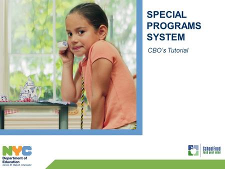 SPECIAL PROGRAMS SYSTEM CBO's Tutorial. 2 CBO's Login Enter your User Name. Enter your Password. Click Login. To log into the Special Programs System: