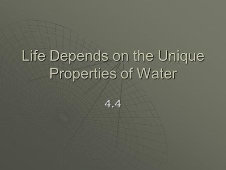 Life Depends on the Unique Properties of Water