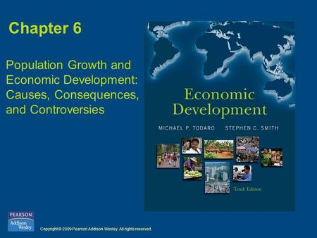Chapter 6 Population Growth and Economic Development: Causes, Consequences, and Controversies.