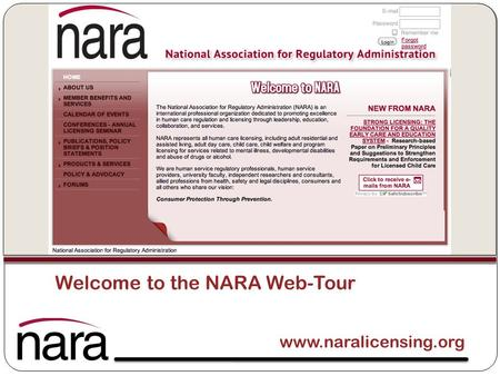 Www.naralicensing.org Welcome to the NARA Web-Tour.