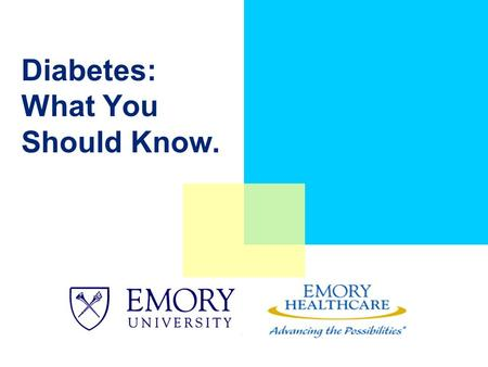 Diabetes: What You Should Know.