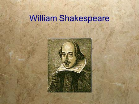 William Shakespeare. The Early Years  Born in April 1564 in Stratford on Avon  Parents John and Mary Arden Shakespeare  Seven brothers and sisters.