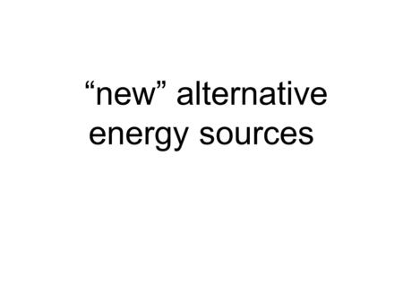 """new"" alternative energy sources. How do energy conscious people feel about wind power? They were blown away."