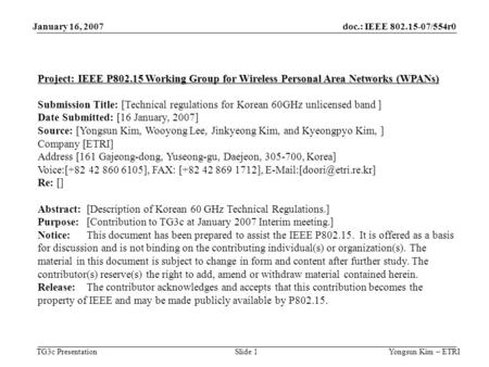 Doc.: IEEE 802.15-07/554r0 TG3c Presentation January 16, 2007 Yongsun Kim – ETRISlide 1 Project: IEEE P802.15 Working Group for Wireless Personal Area.
