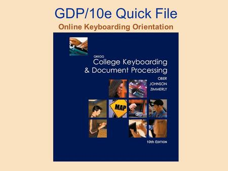 GDP/10e Quick File Online Keyboarding Orientation.