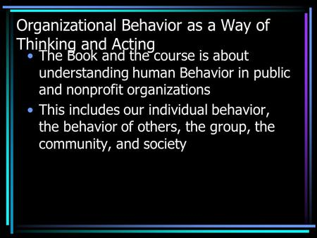 Organizational Behavior as a Way of Thinking and Acting