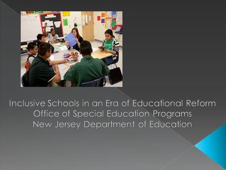  Inclusion and the Common Core State Standards  Inclusion and State Assessment  Inclusion and Teacher Evaluation  Results Driven Accountability 