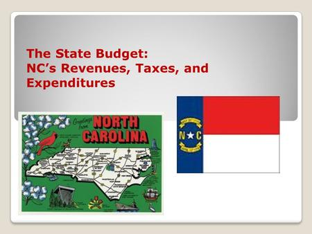 The State Budget: NC's Revenues, Taxes, and Expenditures.