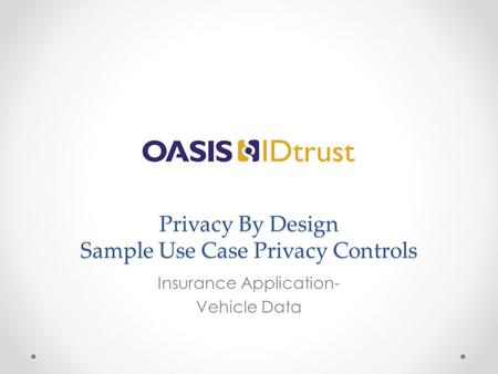 Privacy By Design Sample Use Case Privacy Controls Insurance Application- Vehicle Data.