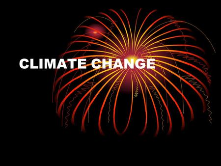 CLIMATE CHANGE.  The Greenhouse Effect is the natural warming of the earth's atmosphere, with the upper atmosphere retaining some of the heat provided.