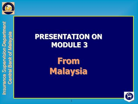 1 PRESENTATION ON MODULE 3 From Malaysia PRESENTATION ON MODULE 3 From Malaysia.