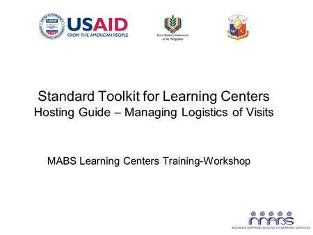 Standard Toolkit for Learning Centers Hosting Guide – Managing Logistics of Visits MABS Learning Centers Training-Workshop.