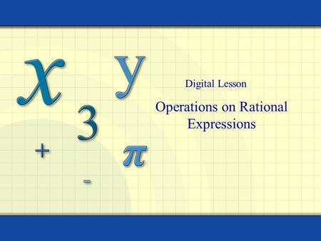 Operations on Rational Expressions Digital Lesson.