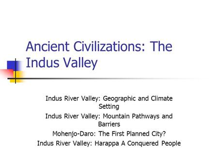 Ancient Civilizations: The Indus Valley