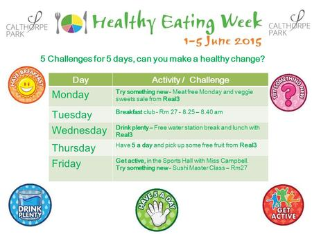 5 Challenges for 5 days, can you make a healthy change? DayActivity / Challenge Monday Try something new - Meat free Monday and veggie sweets sale from.