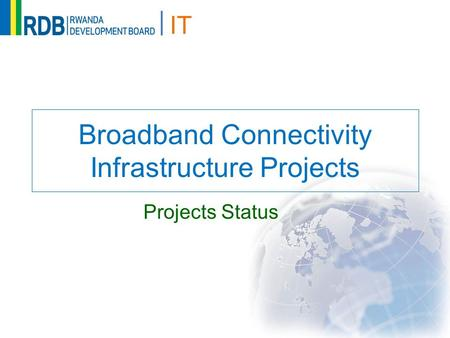 IT Broadband Connectivity Infrastructure Projects Projects Status.