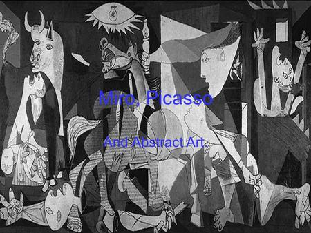 Miro, Picasso And Abstract Art.. Miro Born: 20 April 1893 Barcelona, Spain 1983. Died: 25 December 1983 (aged 90) Palma, Majorca, Spain. Full name: Joan.