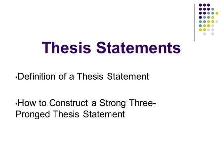 Thesis Statements Definition of a Thesis Statement