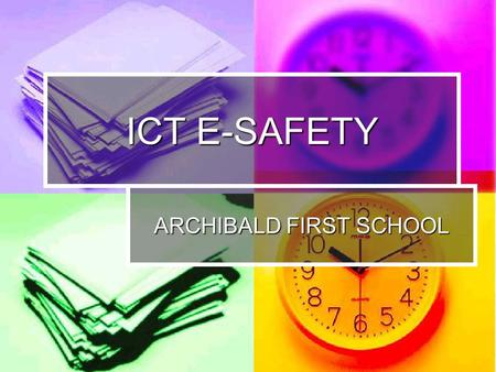ICT E-SAFETY ARCHIBALD FIRST SCHOOL. ICT Mark Only the 2 nd school in Newcastle LA to achieve the award: October 2009 Only the 2 nd school in Newcastle.