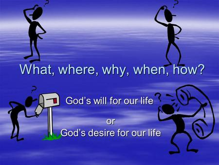 God's desire for our life