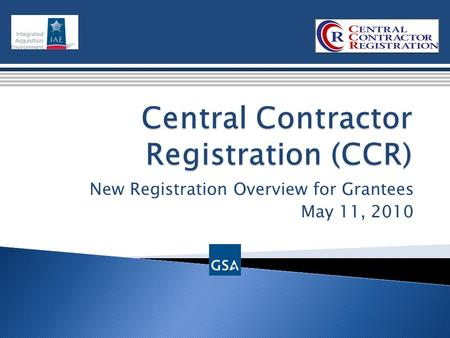 New Registration Overview for Grantees May 11, 2010.