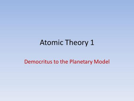 Democritus to the Planetary Model