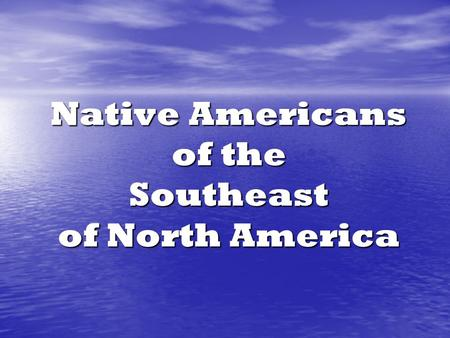 Native Americans of the Southeast of North America