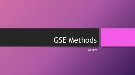 GSE Methods Week 9. Today's Schedule Return Midterm Notes Intro. current communication approaches and methods Communicative Language Teaching + Discussion.