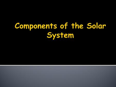 Components of the Solar System
