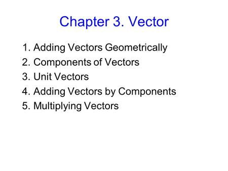 Chapter 3. Vector 1. Adding Vectors Geometrically