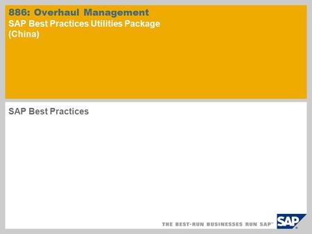886: Overhaul Management SAP Best Practices Utilities Package (China)