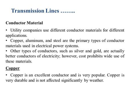 Transmission Lines …….. Conductor Material