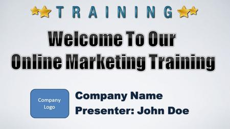 Company Logo Company Name Presenter: John Doe. Samples Of The Customer NICHE and KEYWORDS if POSSIBLE Your Company Name / Branding.