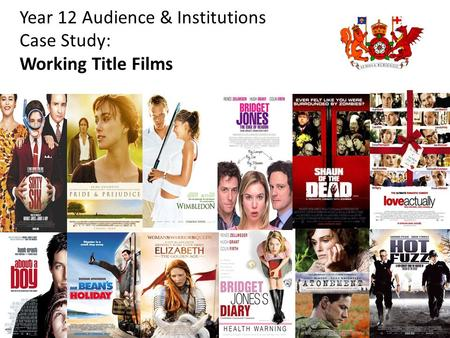 Year 12 Audience & Institutions Case Study: Working Title Films.