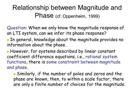 Relationship between Magnitude and Phase (cf. Oppenheim, 1999)