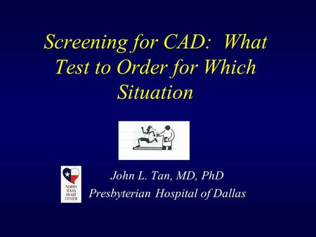Screening for CAD: What Test to Order for Which Situation