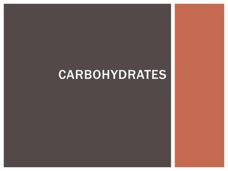CARBOHYDRATES. WHAT DO YOU KNOW ABOUT CARBS?  The body's most preferred source of energy  60% of our daily food WHAT ARE CARBS?