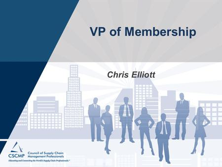 VP of Membership Chris Elliott. VP OF MEMBERSHIP PROVIDE LEADERHSIP The Vice President of Membership serves as the main liaison between the Roundtable.