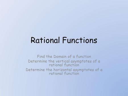 Rational Functions Find the Domain of a function
