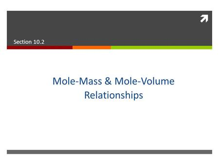 Mole-Mass & Mole-Volume Relationships