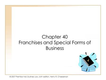Chapter 40 Franchises and Special Forms of Business
