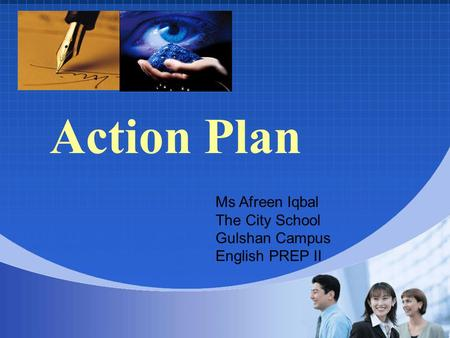 Action Plan Ms Afreen Iqbal The City School Gulshan Campus English PREP II.