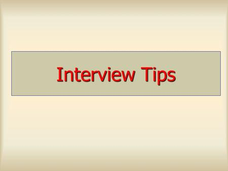 Interview Tips.