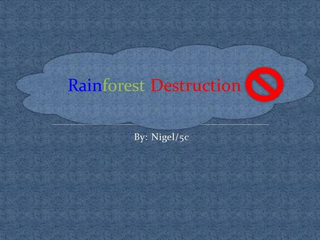 The issue of mass destruction of rainforests the lungs of the world