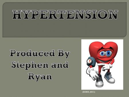 (SOS03, 2011). 'Hypertension, also referred to as high blood pressure, is a condition in which the arteries have persistently elevated blood pressure.